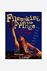 Filmmaking on the Fringe: The Good, the Bad and the Deviant Directors Paperback