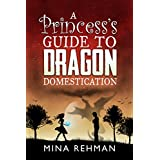 A Princess's Guide to Dragon Domestication