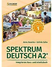 Spektrum Deutsch A2+: Teilband 1: Integriertes Kurs- und Arbeitsbuch für Deutsch als Fremdsprache