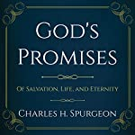 God's Promises (Annotated): Of Salvation, Life, and Eternity | Charles H. Spurgeon