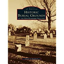 Historical Burial Grounds of the New Hampshire Seacoast (Images of America)