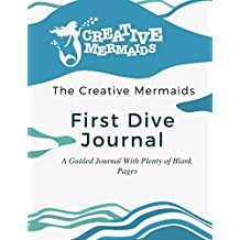 Creative Mermaids Dive Deep Series First Dive (Volume 1)