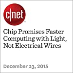Chip Promises Faster Computing with Light, Not Electrical Wires | Stephen Shankland