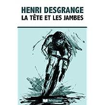 La Tête et les Jambes (Forçats) (French Edition)