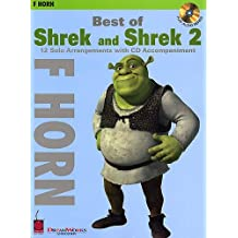 Best of Shrek and Shrek 2: 12 Solo Arrangements with CD Accompaniment French Horn