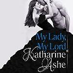 My Lady, My Lord | Katharine Ashe