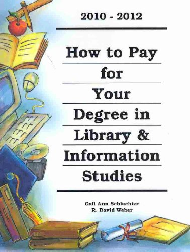 How to Pay for Your Degree in Library & Information Studies 2010-2012