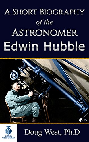 A Short Biography of the Astronomer Edwin Hubble (30 Minute Book Series 2)