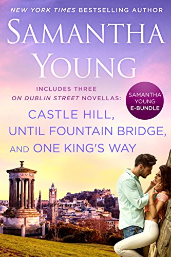 Samantha Young E-Bundle: Castle Hill, Until Fountain Bridge, One King's Way (On Dublin Street (Sexy Scottish Ladies)