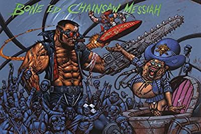 1art1 Posters: Bone Ed Poster - Chainsaw Messiah (36 x 24 inches)