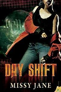Day Shift by Missy Jane (2012-10-02)