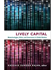 Lively Capital: Biotechnologies, Ethics, and Governance in Global Markets