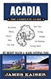 Acadia: The Complete Guide: Mount Desert Island and Acadia National Park