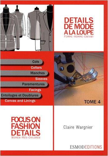 Download Détails de mode à la loupe : Tome 4, Cols, manches, parementures, entoilages et doublures, édition bilingue français-anglais pdf