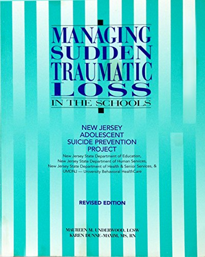 Managing sudden traumatic loss in the schools (New Jersey School Of Medicine And Dentistry)