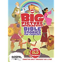 The Big Picture Interactive Bible Stories for Toddlers Old Testament (The Gospel Project)
