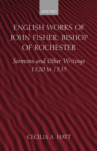English Works of John Fisher, Bishop of Rochester: Sermons and Other Writings 1520 to 1535 Pdf