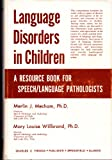 Language Disorders in Children, Merlin J. Mecham and Mary L. Willbrand, 0398038651