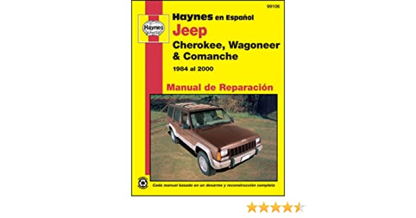Jeep Cherokee, Wagoneer & Comanche, 1984-2000- Spanish (Manual de Reparacion): Haynes: 9781563924927: Amazon.com: Books