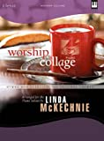 Worship Collage, Linda Mckechnie, 0834176270