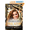 Mail Order Bride: Isabella's Pirate: Inspirational Pioneer Romance (Historical Tales of Western Brides series Book 18)