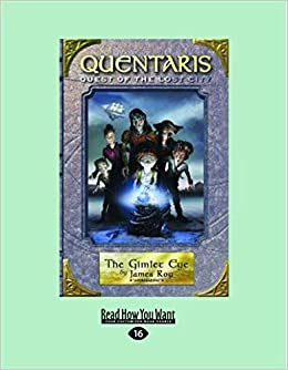 The Gimlet Eye (Quentaris - Quest of the Lost City Book 3)