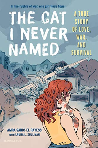 Book Cover: The Cat I Never Named: A True Story of Love, War, and Survival