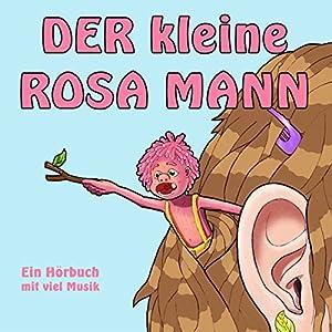 Der kleine rosa Mann 1: Ein Hörbuch mit viel Musik Hörbuch