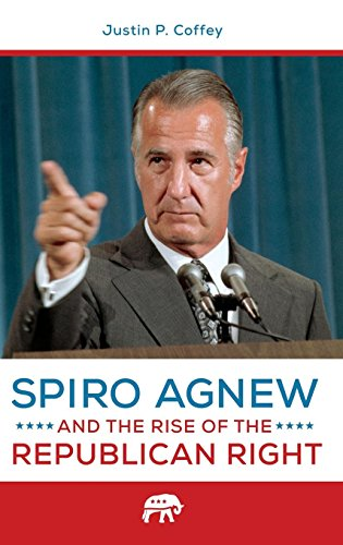 Spiro Agnew and the Rise of the Republican Right