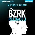 BZRK Reloaded: BZRK, Book 2 | Michael Grant