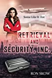 Retrieval and Security, Inc.: Some Like It Hot