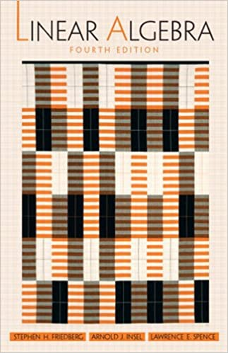 Linear Algebra 4, Stephen H. Friedberg, Arnold J. Insel, Lawrence ...
