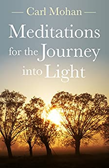 Meditations for the Journey into Light by [Mohan, Carl]