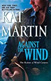 Against the Wind by Kat Martin front cover