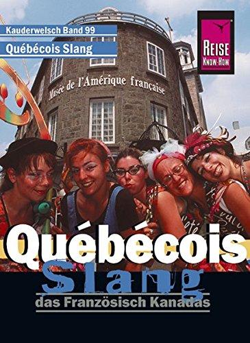 Québécois Slang. Das Französisch Kanadas (Kauderwelsch, Band 99)