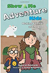 Show Me Adventure Kids: Making Friends at the Zoo Paperback