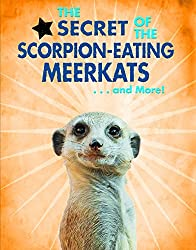 The Secret of the Scorpion-eating Meerkats. and More! (Animal Secrets Revealed!)