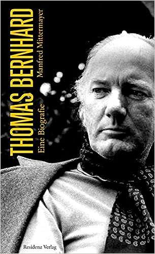 Thomas Bernhard Eine Biografie Amazonde Manfred Mittermayer Bücher