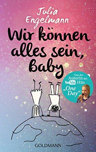 Wir können alles sein, Baby: Neue Poetry-Slam-Texte (German Edition)