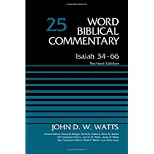 Isaiah 34-66, Volume 25: Revised Edition (Word Biblical Commentary)