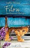 Filou - Ein Kater auf Abwegen: Roman