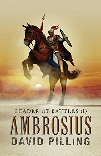 Leader of Battles (I): Ambrosius (Historical Action Adventure)