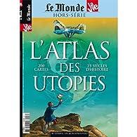 Le Monde, Hors série : L'atlas des utopies par Le Monde