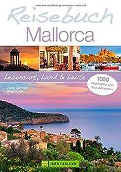Reiseführer Mallorca: 1000 ausgewählte Sehenswürdigkeiten mit echtem mallorquinischem Feeling. Lebensart, Land und Leute in einem Reisebuch für Mallorca. Mit 450 Bildern und vielen Kartenausschnitten