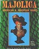 Majolica, Jeffrey B. Snyder and Leslie Bockol, 0887405614