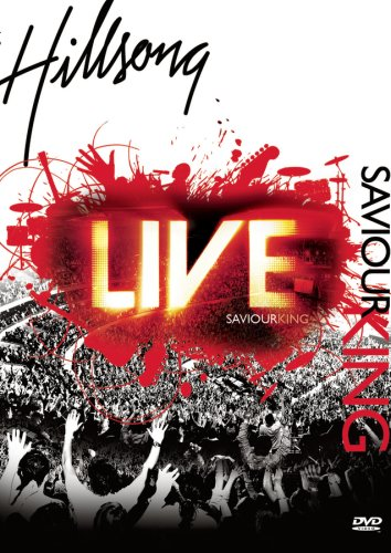 (Hillsong: Saviour King Live)
