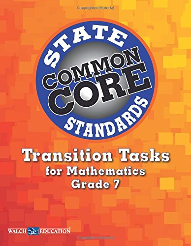 Transition Tasks for Common Core State Standards, Math Grade 7 -  Walch Education, Teacher's Edition, Paperback