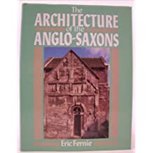The Architecture of the Anglo-Saxons
