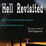 Hell Revisited: Hell Happened | Terry Stenzelbarton,Jordan Stenzelbarton