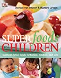 img - for Superfoods for Children by Michael Van Straten (2006-05-15) book / textbook / text book